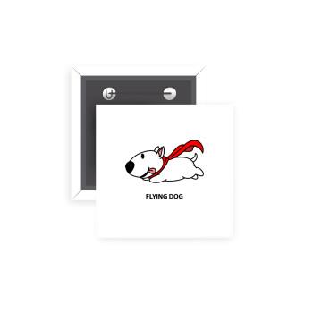Flying DOG, Κονκάρδα παραμάνα τετράγωνη 5x5cm