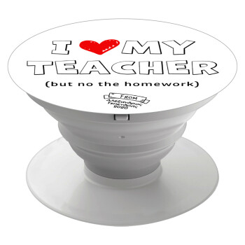 i love my teacher but no the homework outline, Pop Socket Λευκό Βάση Στήριξης Κινητού στο Χέρι