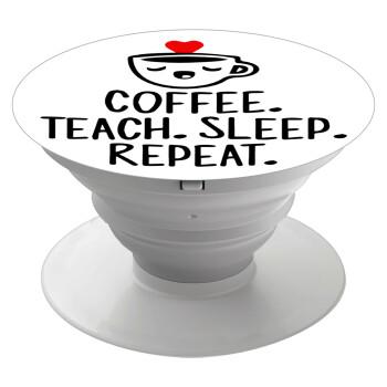 Coffee Teach Sleep Repeat, Pop Socket Λευκό Βάση Στήριξης Κινητού στο Χέρι