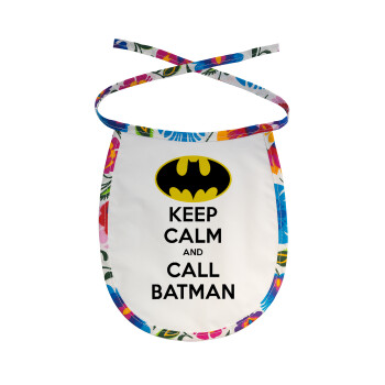 KEEP CALM & Call BATMAN, Σαλιάρα μωρού αλέκιαστη με κορδόνι Χρωματιστή