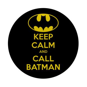 KEEP CALM & Call BATMAN, Mousepad Στρογγυλό 20cm