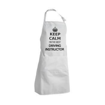 KEEP CALM I'M THE BEST DRIVING INSTRUCTOR, Ποδιά μαγειρικής BBQ Ενήλικων