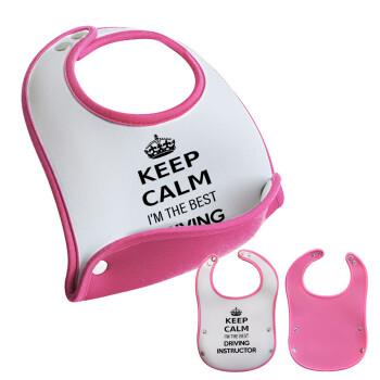 KEEP CALM I'M THE BEST DRIVING INSTRUCTOR, Σαλιάρα μωρού Ροζ κοριτσάκι, 100% Neoprene (18x19cm)