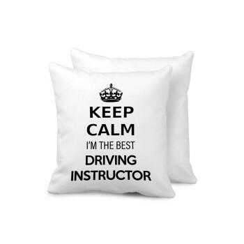 KEEP CALM I'M THE BEST DRIVING INSTRUCTOR, Μαξιλάρι καναπέ 40x40cm περιέχεται το γέμισμα