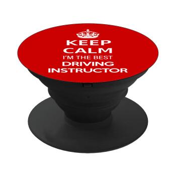 KEEP CALM I'M THE BEST DRIVING INSTRUCTOR, Pop Socket Μαύρο Βάση Στήριξης Κινητού στο Χέρι