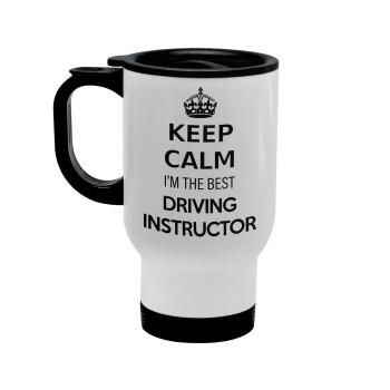 KEEP CALM I'M THE BEST DRIVING INSTRUCTOR, Κούπα ταξιδιού ανοξείδωτη με καπάκι, διπλού τοιχώματος (θερμό) λευκή 450ml
