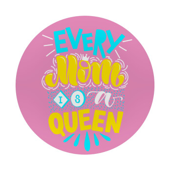 Every mom is a Queen, Mousepad Στρογγυλό 20cm