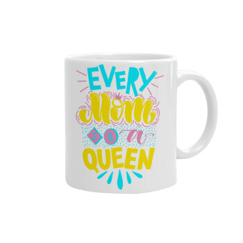Every mom is a Queen, Κούπα, κεραμική, 330ml (1 τεμάχιο)