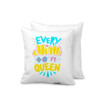 Every mom is a Queen, Μαξιλάρι καναπέ 40x40cm περιέχεται το γέμισμα