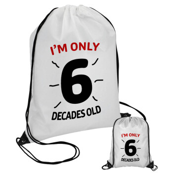 I'm only NUMBER decades OLD, Τσάντα πουγκί με μαύρα κορδόνια 45χ35cm (1 τεμάχιο)