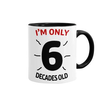 I'm only NUMBER decades OLD, Κούπα χρωματιστή μαύρη, κεραμική, 330ml