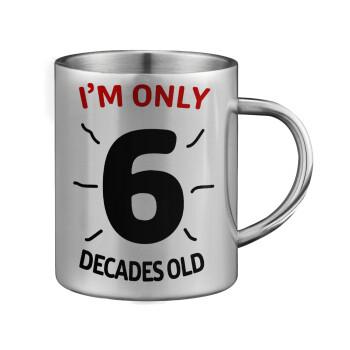 I'm only NUMBER decades OLD, Κούπα ανοξείδωτη διπλού τοιχώματος μεγάλη 350ml