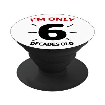 I'm only NUMBER decades OLD, Pop Socket Μαύρο Βάση Στήριξης Κινητού στο Χέρι