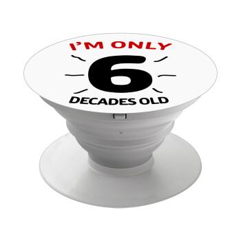 I'm only NUMBER decades OLD, Pop Socket Λευκό Βάση Στήριξης Κινητού στο Χέρι
