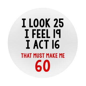 I look, i feel, i act..., Mousepad Στρογγυλό 20cm