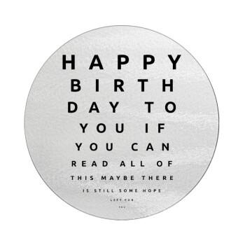 EYE tester happy birthday., Επιφάνεια κοπής γυάλινη στρογγυλή (30cm)