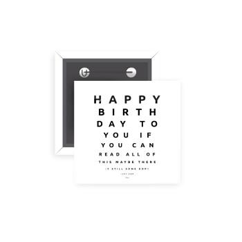 EYE tester happy birthday., Κονκάρδα παραμάνα τετράγωνη 5x5cm