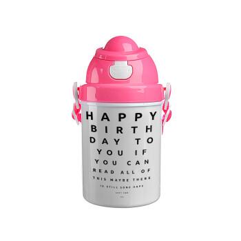 EYE tester happy birthday., Ροζ παιδικό παγούρι πλαστικό με καπάκι ασφαλείας, κορδόνι και καλαμάκι, 400ml