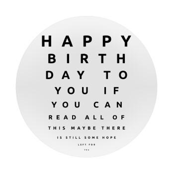 EYE tester happy birthday., Mousepad Στρογγυλό 20cm