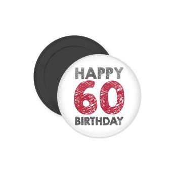 Happy 60 birthday!!!, Μαγνητάκι ψυγείου στρογγυλό διάστασης 5cm