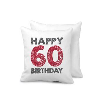 Happy 60 birthday!!!, Μαξιλάρι καναπέ 40x40cm περιέχεται το γέμισμα