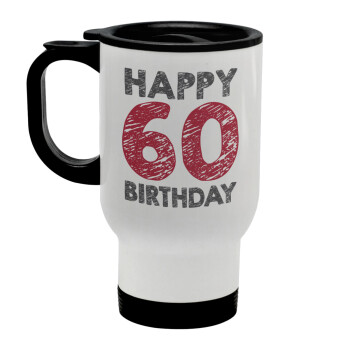 Happy 60 birthday!!!, Κούπα ταξιδιού ανοξείδωτη με καπάκι, διπλού τοιχώματος (θερμό) λευκή 450ml