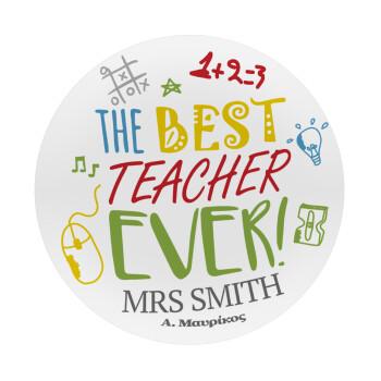 The best teacher ever!, Mousepad Στρογγυλό 20cm