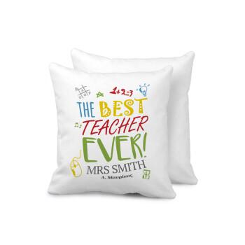 The best teacher ever!, Μαξιλάρι καναπέ 40x40cm περιέχεται το γέμισμα