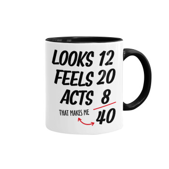 Looks, feels, acts LIKE your AGE, Κούπα χρωματιστή μαύρη, κεραμική, 330ml