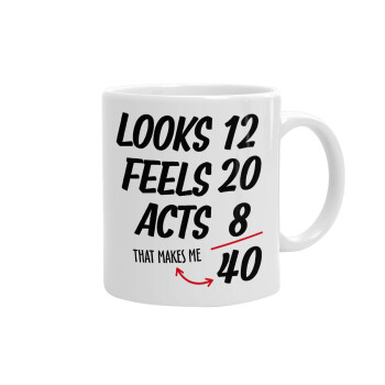 Looks, feels, acts LIKE your AGE, Κούπα, κεραμική, 330ml (1 τεμάχιο)