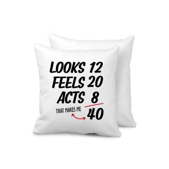 Looks, feels, acts LIKE your AGE, Μαξιλάρι καναπέ 40x40cm περιέχεται το γέμισμα