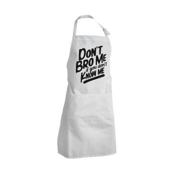 Dont't bro me, if you don't know me., Ποδιά μαγειρικής BBQ Ενήλικων
