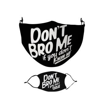 Dont't bro me, if you don't know me., Μάσκα υφασμάτινη Ενηλίκων πολλαπλών στρώσεων με υποδοχή φίλτρου