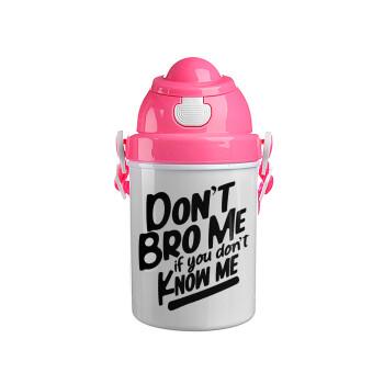 Dont't bro me, if you don't know me., Ροζ παιδικό παγούρι πλαστικό με καπάκι ασφαλείας, κορδόνι και καλαμάκι, 400ml