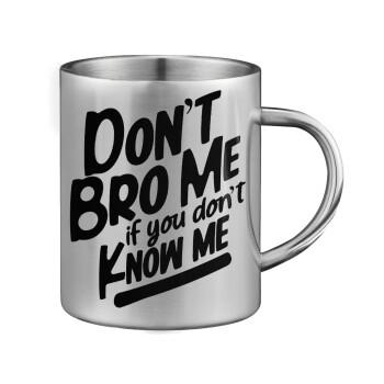 Dont't bro me, if you don't know me., Κούπα ανοξείδωτη διπλού τοιχώματος μεγάλη 350ml