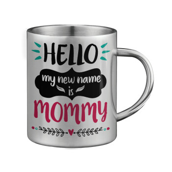 Hello, my new name is Mommy, Κούπα ανοξείδωτη διπλού τοιχώματος μεγάλη 350ml
