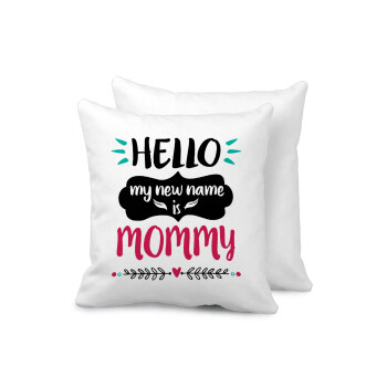 Hello, my new name is Mommy, Μαξιλάρι καναπέ 40x40cm περιέχεται το γέμισμα