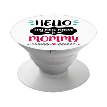 Hello, my new name is Mommy, Pop Socket Λευκό Βάση Στήριξης Κινητού στο Χέρι