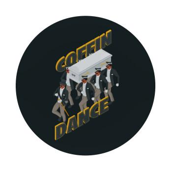 Coffin Dance!, Mousepad Στρογγυλό 20cm