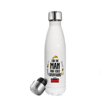For the man that fixes everything!, Μεταλλικό παγούρι θερμός Λευκό (Stainless steel), διπλού τοιχώματος, 500ml