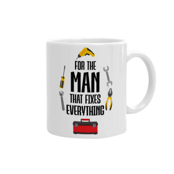 For the man that fixes everything!, Κούπα, κεραμική, 330ml (1 τεμάχιο)