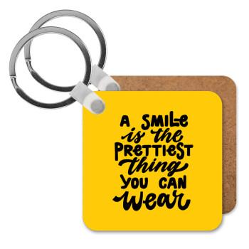 A smile is the prettiest thing you can wear, Μπρελόκ Ξύλινο τετράγωνο MDF 5cm (3mm πάχος)