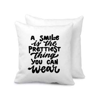 A smile is the prettiest thing you can wear, Μαξιλάρι καναπέ 40x40cm περιέχεται το γέμισμα