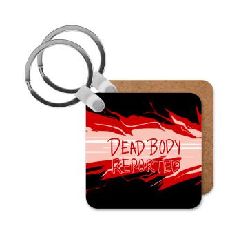 Among US dead body reported, Μπρελόκ Ξύλινο τετράγωνο MDF 5cm (3mm πάχος)
