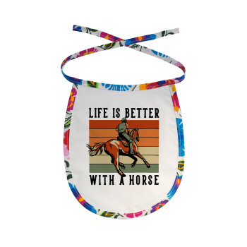 Life is Better with a Horse, Σαλιάρα μωρού αλέκιαστη με κορδόνι Χρωματιστή