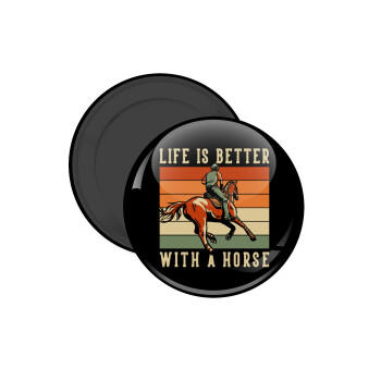 Life is Better with a Horse, Μαγνητάκι ψυγείου στρογγυλό διάστασης 5cm