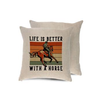 Life is Better with a Horse, Μαξιλάρι καναπέ ΛΙΝΟ 40x40cm περιέχεται το γέμισμα