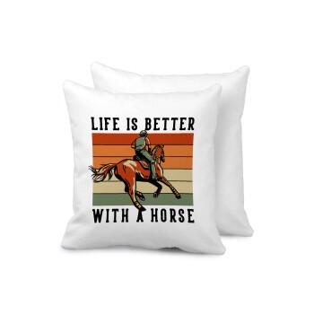 Life is Better with a Horse, Μαξιλάρι καναπέ 40x40cm περιέχεται το γέμισμα