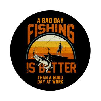 A bad day FISHING is better than a good day at work, Επιφάνεια κοπής γυάλινη στρογγυλή (30cm)