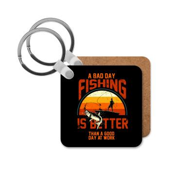 A bad day FISHING is better than a good day at work, Μπρελόκ Ξύλινο τετράγωνο MDF 5cm (3mm πάχος)